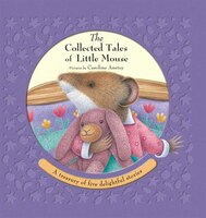 COLLECTED TALES OF LITTLE MOUSE