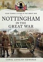 Nottingham In The Great War