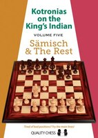 Kotronias On The King's Indian: Saemisch & The Rest