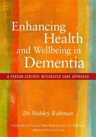 Enhancing Health and Wellbeing in Dementia: A Person-Centred Integrated Care Approach