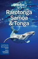 Lonely Planet Rarotonga, Samoa & Tonga 8th Ed.: 8th Edition