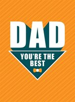 Dad:  You're The Best