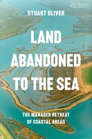 Land Abandoned To The Sea: The Managed Retreat Of Coastal Areas