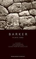 Howard Barker:  Plays One