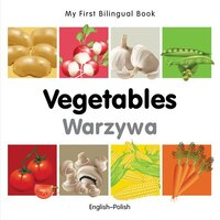 My First Bilingual Book?vegetables (english?polish)