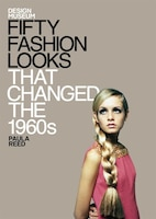 Fifty Fashion Looks That Changed The 1960's