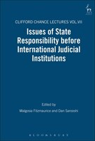 Issues of State Responsibility before International Judicial Institutions: The Clifford Chance Lectures