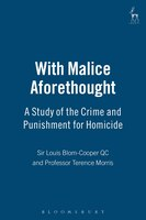 With Malice Aforethought: A Study of the Crime and Punishment for Homicide
