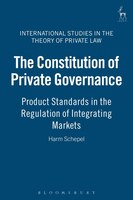 The Constitution Of Private Governance: Product Standards in the Regulation of Integrating Markets