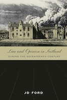 Law and Opinion in Scotland during the Seventeenth Century