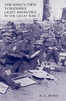 King Os Own Yorkshire Light Infantry In The Great War 1914-1918