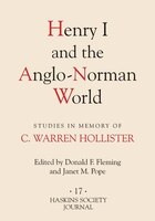 Henry I and the Anglo-Norman World: Studies in Memory of C. Warren Hollister