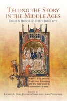 Telling the Story in the Middle Ages: Essays in Honor of Evelyn Birge Vitz
