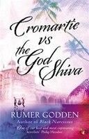 Cromartie Vs The God Shiva: A Virago Modern Classic