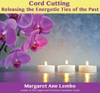 Cord Cutting: Releasing The Energetic Ties Of The Past