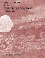 HISTORY OF THE WELCH REGIMENTPart One 1719-1914