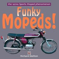 Funky Mopeds!: The 1970s Sports Moped phenomenon