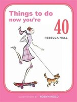 Things To Do Now You're 40