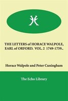 The Letters Of Horace Walpole, Earl Of Orford. Vol. 2 1749-1759..