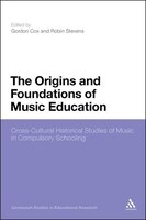 The Origins and Foundations of Music Education: Cross-Cultural Historical Studies of Music in Compulsory Schooling