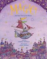 Magic!: New Fairy Tales From Irish Writers