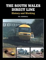 The South Wales Direct Line: History And Working