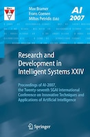 Research and Development in Intelligent Systems XXIV: Proceedings of AI-2007, The Twenty-seventh SGAI International Conference on