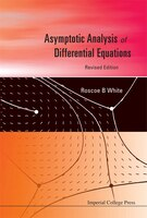 Asymptotic Analysis of Differential Equations (Revised Edition)