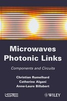 Microwaves Photonic Links: Components And Circuits