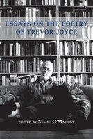 Essays on the Poetry of Trevor Joyce