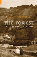 The Forest In Old Photographs