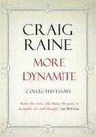 More Dynamite: Essays 1990-2012