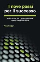 I nove passi per il successo: Compendio per l'attuazione della norma ISO 27001:2013