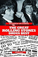 Butterfly On A Wheel:  The Great Rolling Stones Drugs Bust: The Great Rolling Stones Drugs Bust