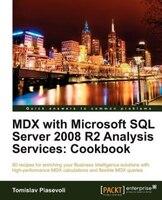 MDX with Microsoft SQL Server 2008 R2 Analysis Services Cookbook