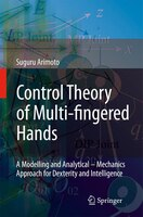Control Theory of Multi-fingered Hands: A Modelling and Analytical-Mechanics Approach for Dexterity and Intelligence