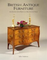 British Antique Furniture: With Prices and Reasons for Value