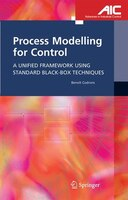 Process Modelling for Control: A Unified Framework Using Standard Black-box Techniques