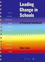 Leading Change In Schools: A Practical Handbook