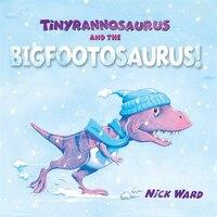 Tinyrannosaurus And The Bigfootosaurus