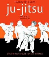 Ju-jitsu: Over 40 Techniques For Self-defence