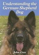 Understanding the German Shepherd Dog - John Cree