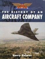 Avro: The History of an Aircraft Company