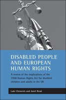 Disabled people and European human rights: A review of the implications of the 1998 Human Rights Act for disabled children and adu