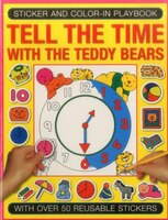 Sticker And Color-in Playbook: Tell The Time With The Teddy Bears
