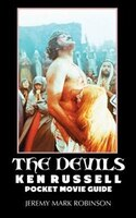 THE DEVILS: KEN RUSSELL: POCKET MOVIE GUIDE