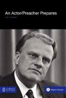 An Actor/preacher Prepares: Billy Graham Performs The New Revivalism