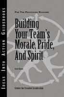 Building Your Teams Morale, Pride, and Spirit