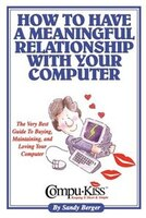 How to Have a Meaningful Relationship with Your Computer