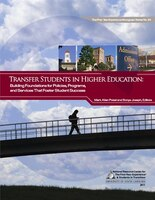 Transfer Students In Higher Education: Building Foundations For Policies, Programs, And Services That Foster Student Success